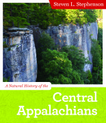 "WVU Press is publishing ""A Natural History of the Central Appalachians,"" first in a new ""Central Appalachian Natural History"" series."